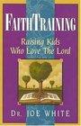 Faith Training (Faith and Family Library)