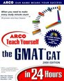 Arco Teach Yourself the Gmat Cat in 24 Hours 2000 Edition