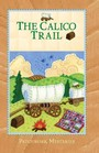 The Calico Trail (Patchwork, Bk 22)