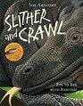 Slither and Crawl Eye to Eye with Reptiles