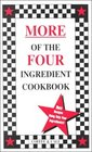 More of the Four Ingredient Cookbook