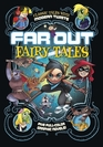 Far Out Fairy Tales Five Full-Color Graphic Novels