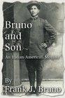 Bruno and Son An Italian-American Memoir