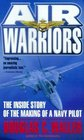 Air Warriors  The Inside Story of the Making of a Navy Pilot