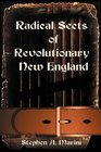Radical Sects of Revolutionary New England