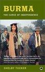 Burma The Curse of Independence