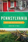 Pennsylvania Off the Beaten Path®: Discover Your Fun (Off the Beaten Path Series)