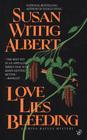 Love Lies Bleeding (China Bayles, Bk 6)