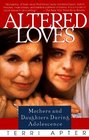 Altered Loves : Mothers and Daughters During Adolescence