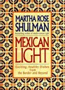 Mexican Light  Exciting Healthy Recipes from the Border and Beyond