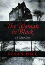 The Woman in Black A Ghost Story