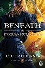 Beneath the Forsaken City (Song of Seare, Bk 2)