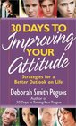 30 Days to Improving Your Attitude Strategies for a Better Outlook on Life