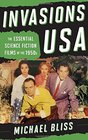 Invasions USA The Essential Science Fiction Films of the 1950s