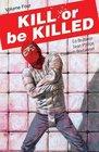 Kill or Be Killed Volume 4