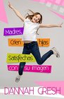 Madres cren hijas satisfechas con su imagen 8 Conversations to Have with Your Tween