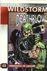 Archivos Wildstorm Deathblow 2 Hermanos de sangre/ Wildstorm Files Deathblow 2 Blood brothers