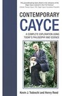 Contemporary Cayce A Complete Exploration Using Today's Philosophy and Science