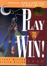 Play to Win  Choosing Growth Over Fear in Work and Life
