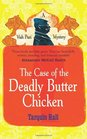 The Case of the Deadly Butter Chicken (Vish Puri, Bk 3)