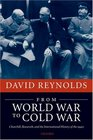 From World War to Cold War Churchill Roosevelt and the International History of the 1940s