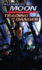Trading in Danger (Vatta's War, Bk 1)