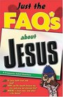 Just The Faqs About Jesus