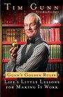 Gunn's Golden Rules Life's Little Lessons for Making It Work