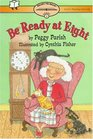 Be Ready At Eight (Ready-To-Read, Level 2)