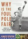 Why Is The Foul Pole Fair  Answers to 101 of the Most Perplexing Baseball Questions