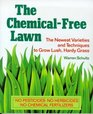 The Chemical-Free Lawn The Newest Varieties and Techniques to Grow Lush Hardy Grass