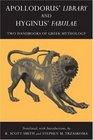 Apollodorus' Library and Hyginus' Fabulae: Two Handbooks of Greek Mythology