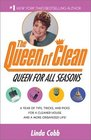 A Queen for All Seasons  A Year of Tips Tricks and Picks for a Cleaner House and a More Organized Life