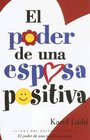 El Poder De Una Esposa Positiva/ The Power of a Positive Wife