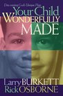 Your Child Wonderfully Made: Discovering God's Unique Plan