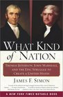 What Kind of Nation Thomas Jefferson John Marshall and the Epic Struggle to Create a United States