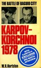 The Battle of Baguio City Karpov-Korchnoi 1978