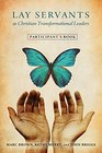Lay Servants As Christian Transformation Leaders Participant's Book