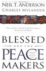 Blessed Are the Peacemakers: Finding Peace With God, Yourself and Others