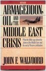 Armageddon Oil and the Middle East Crisis: What the Bible Says About the Future of the Middle East and the End of Western Civilization