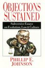 Objections Sustained  Subversive Essays on Evolution Law  Culture