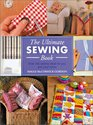 The Ultimate Sewing Book Over 200 Sewing Ideas for You and Your Home