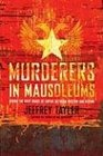Murderers in Mausoleums Riding the Back Roads of Empire Between Moscow and Beijing