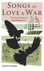 A Song of Love and War The Dark Heart of Bird Behaviour