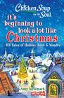 Chicken Soup for the Soul It's Beginning to Look a Lot Like Christmas 101 Tales of Holiday Love and Wonder
