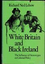 White Britain and Black Ireland: The influence of stereotypes on colonial policy