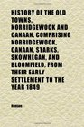 History of the Old Towns Norridgewock and Canaan Comprising Norridgewock Canaan Starks Skowhegan and Bloomfield From Their Early