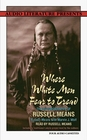 Where White Men Fear to Thread The Autobiography of Russell Means