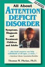 All About Attention Deficit Disorder  Symptoms Diagnosis and Treatment Children and Adults