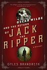 Oscar Wilde and the Return of Jack the Ripper An Oscar Wilde Mystery